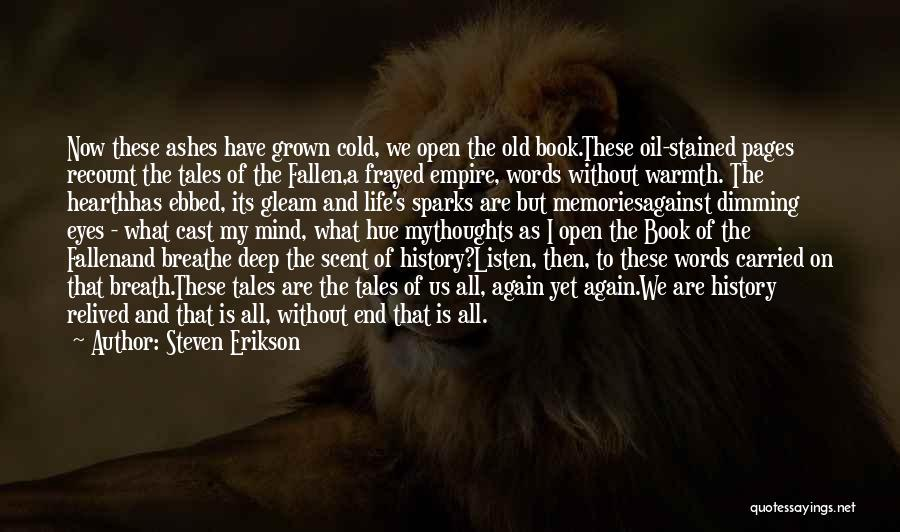 Life Open Book Quotes By Steven Erikson