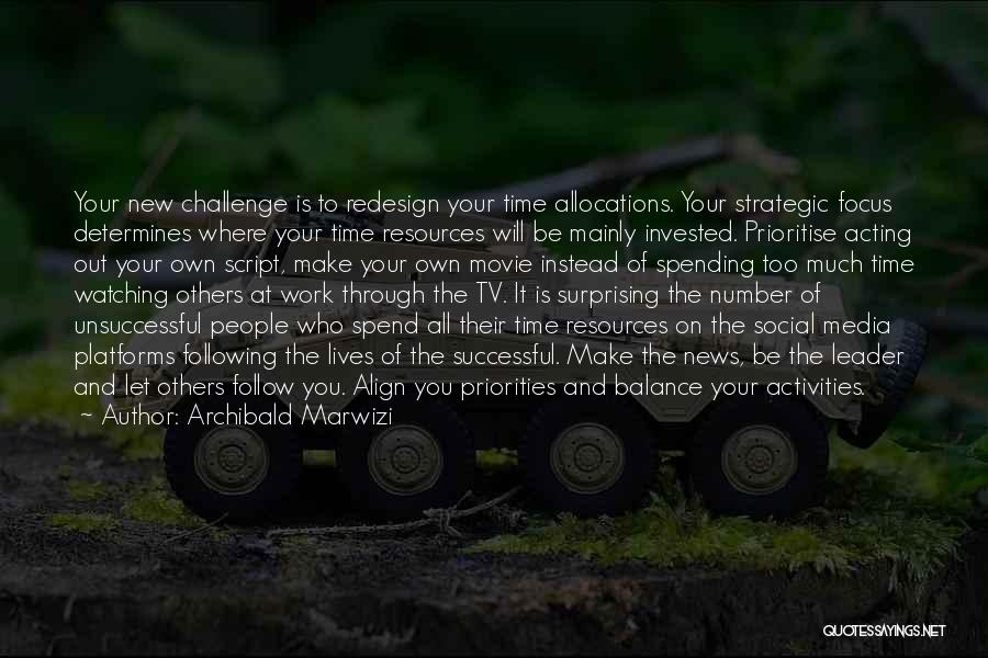 Life Out Of Balance Quotes By Archibald Marwizi