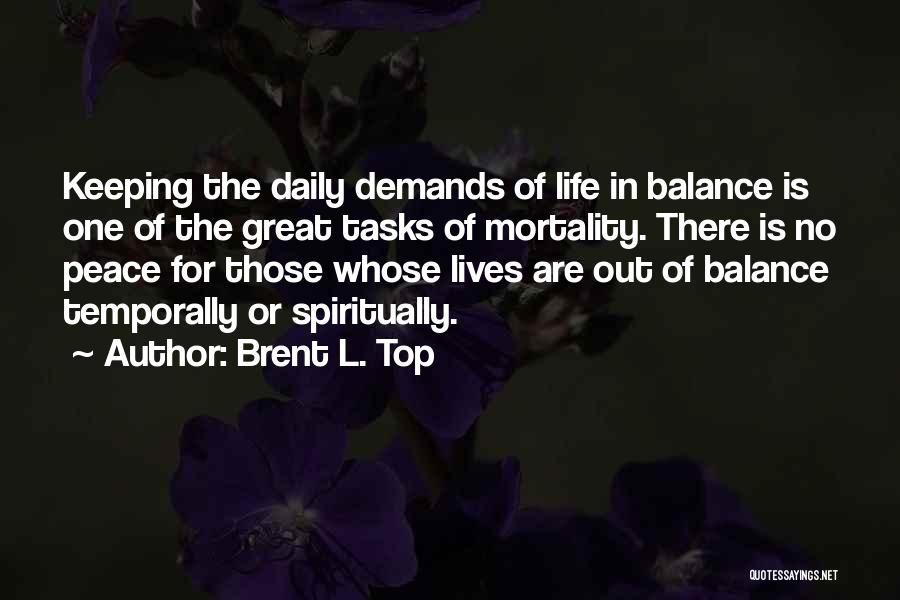Life Out Of Balance Quotes By Brent L. Top