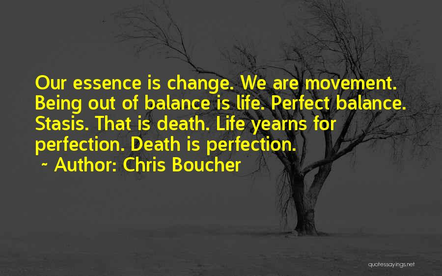 Life Out Of Balance Quotes By Chris Boucher