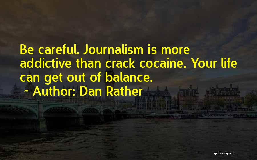 Life Out Of Balance Quotes By Dan Rather