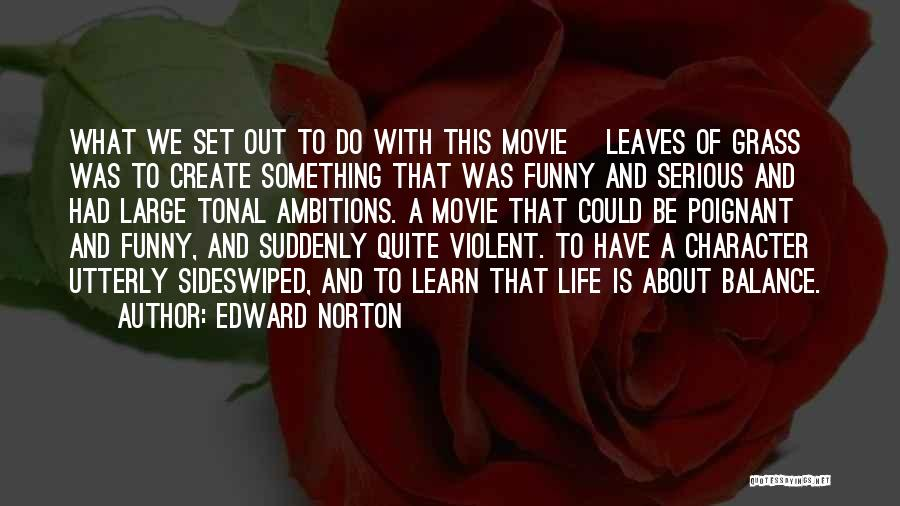 Life Out Of Balance Quotes By Edward Norton