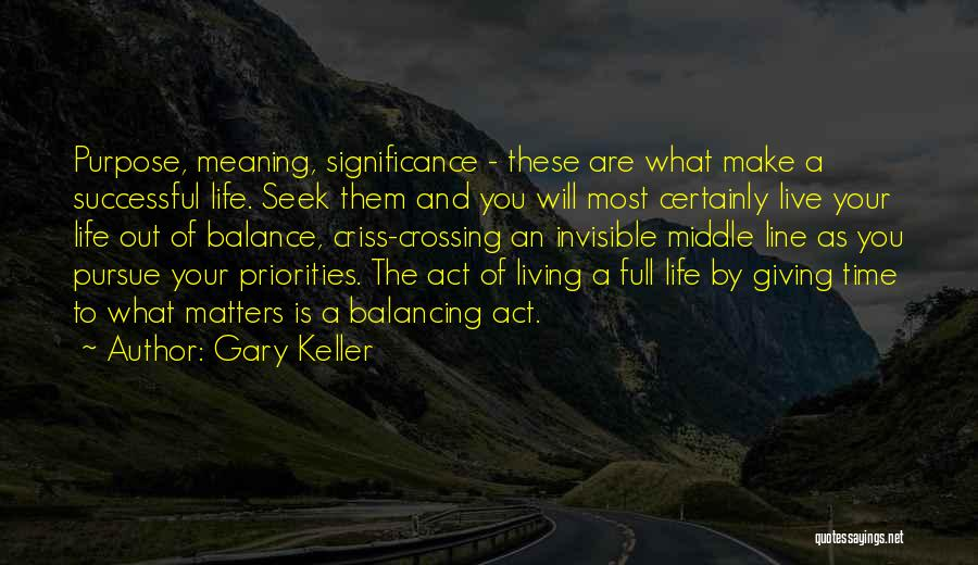 Life Out Of Balance Quotes By Gary Keller