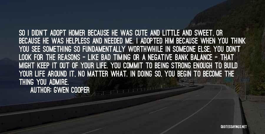Life Out Of Balance Quotes By Gwen Cooper
