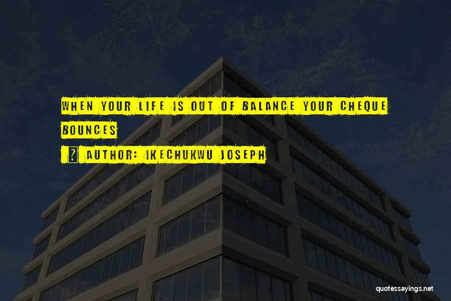 Life Out Of Balance Quotes By Ikechukwu Joseph