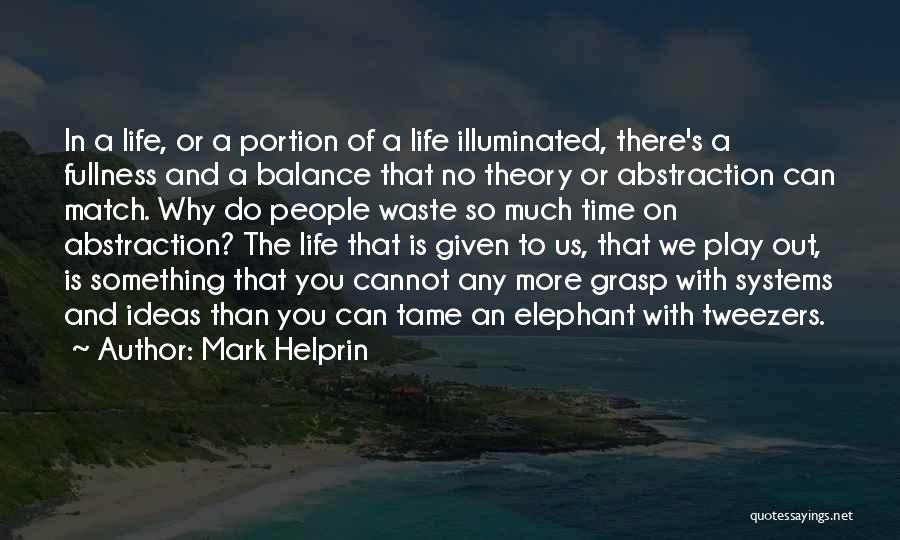 Life Out Of Balance Quotes By Mark Helprin