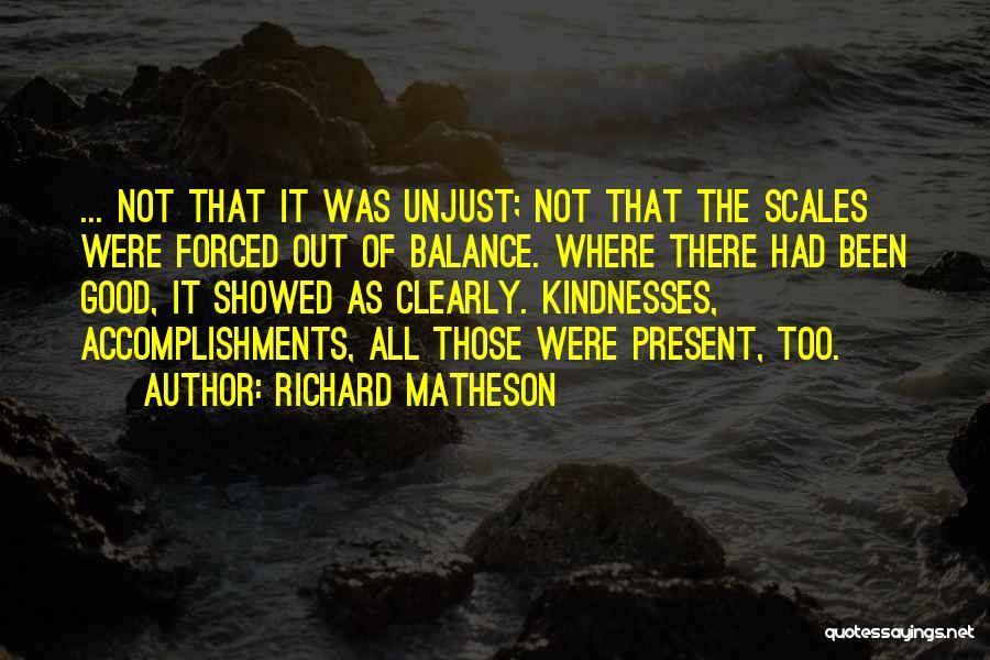 Life Out Of Balance Quotes By Richard Matheson