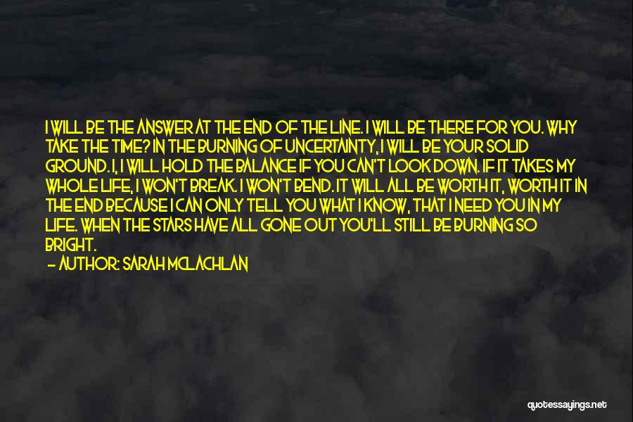 Life Out Of Balance Quotes By Sarah McLachlan