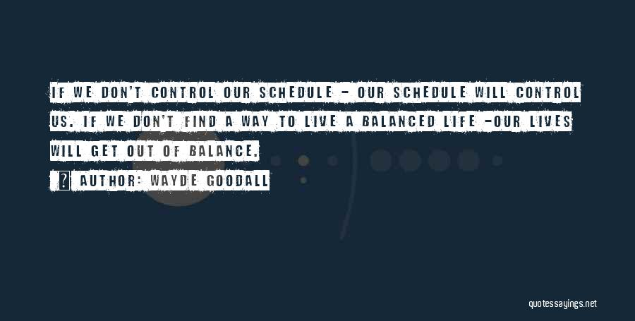 Life Out Of Balance Quotes By Wayde Goodall