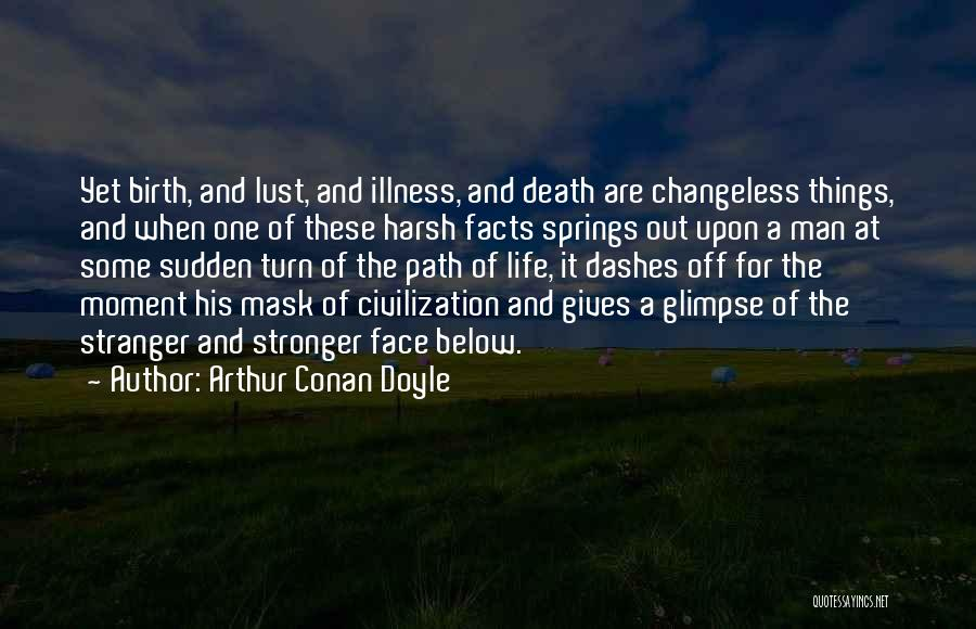 Life Out Of Death Quotes By Arthur Conan Doyle
