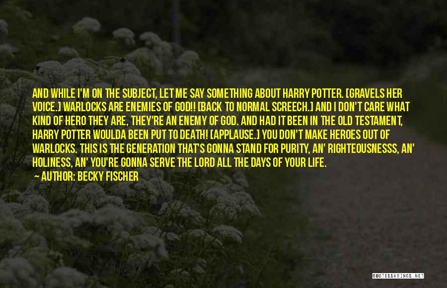 Life Out Of Death Quotes By Becky Fischer