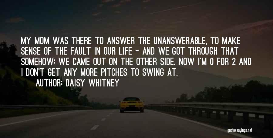 Life Out Of Death Quotes By Daisy Whitney