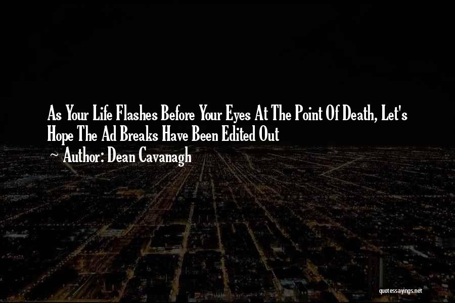 Life Out Of Death Quotes By Dean Cavanagh