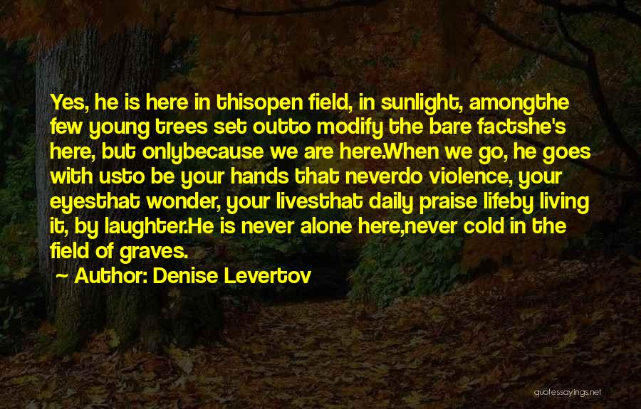 Life Out Of Death Quotes By Denise Levertov