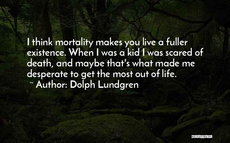 Life Out Of Death Quotes By Dolph Lundgren