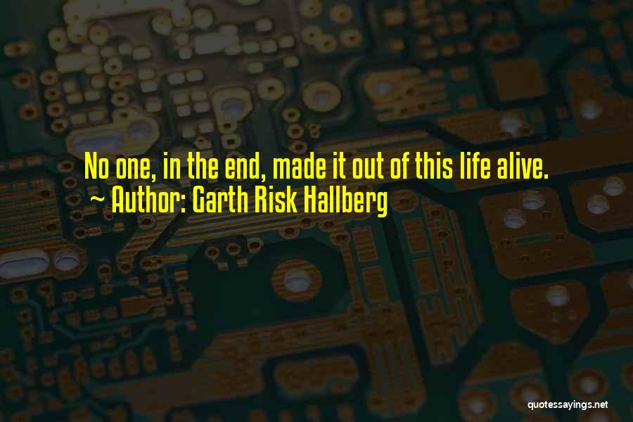 Life Out Of Death Quotes By Garth Risk Hallberg
