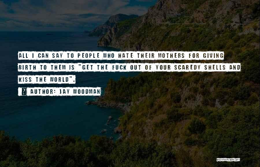 Life Out Of Death Quotes By Jay Woodman