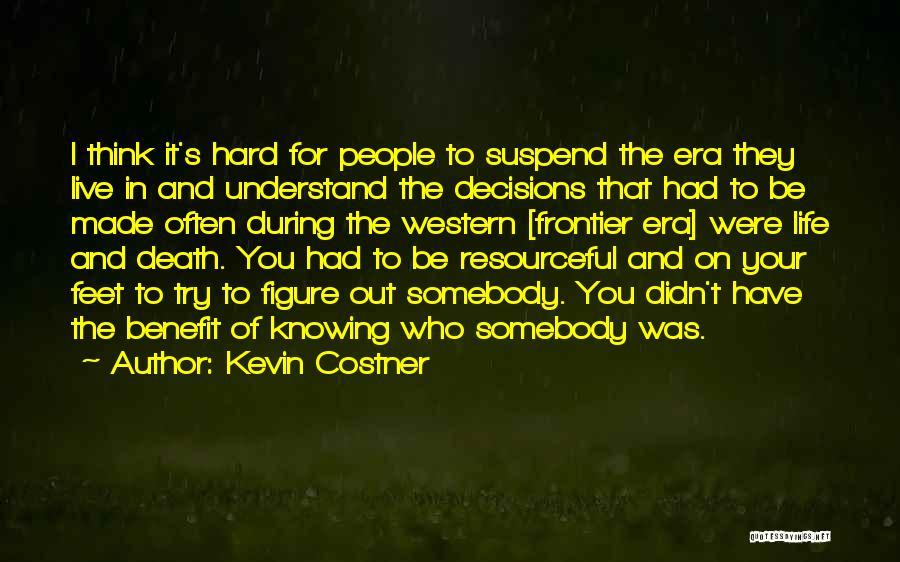 Life Out Of Death Quotes By Kevin Costner