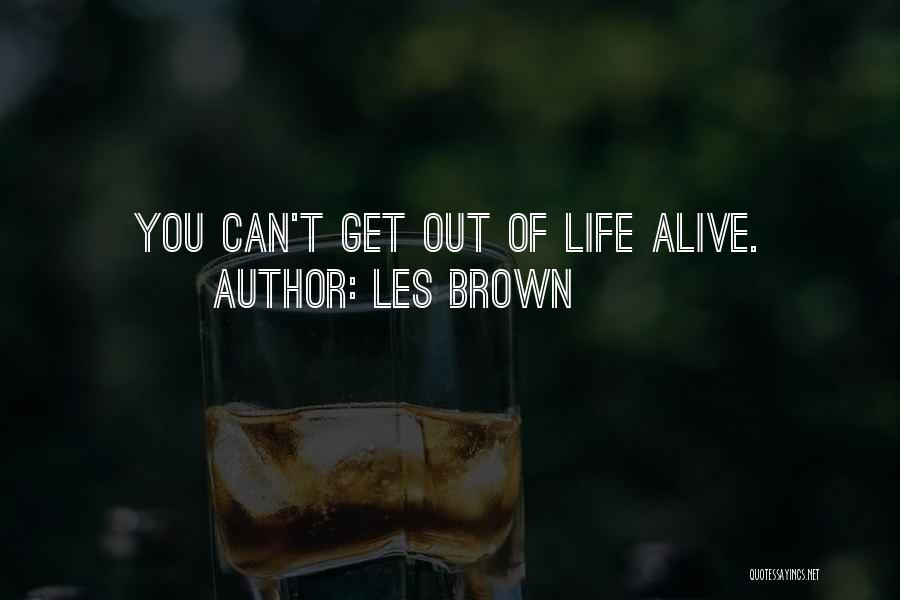 Life Out Of Death Quotes By Les Brown