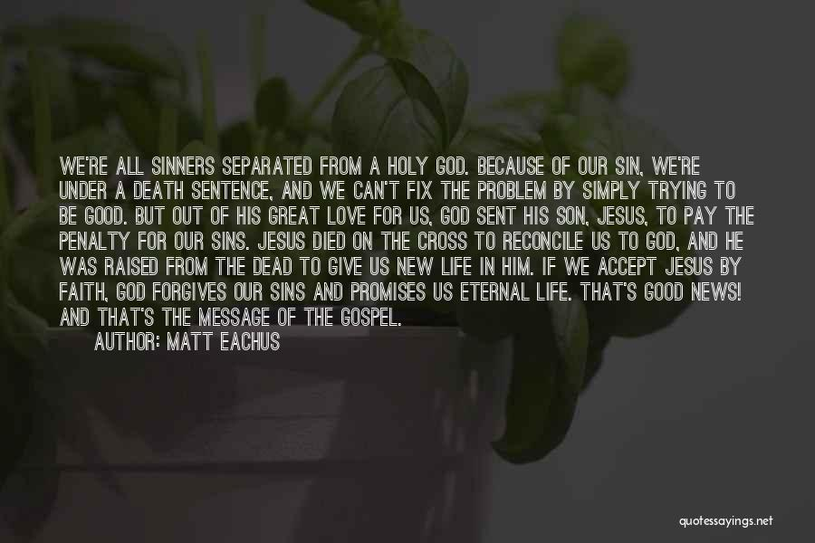 Life Out Of Death Quotes By Matt Eachus
