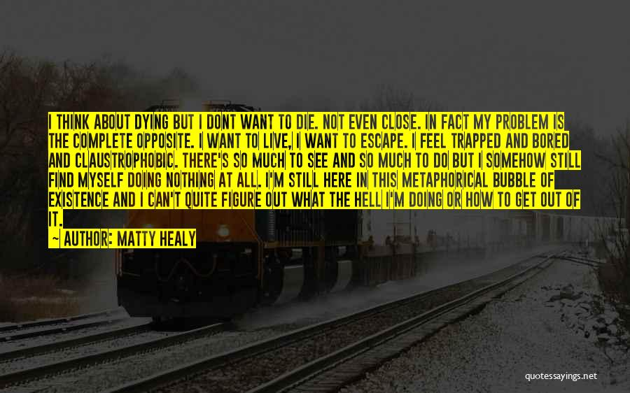Life Out Of Death Quotes By Matty Healy
