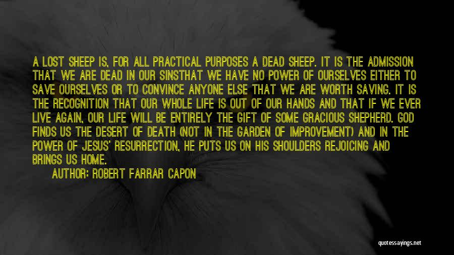 Life Out Of Death Quotes By Robert Farrar Capon