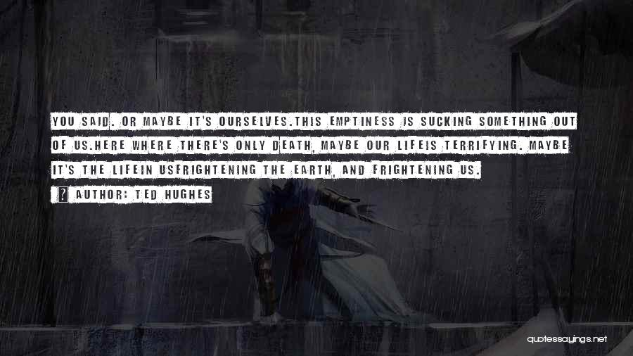 Life Out Of Death Quotes By Ted Hughes