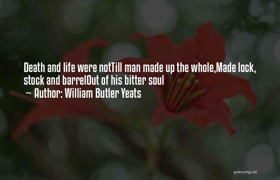 Life Out Of Death Quotes By William Butler Yeats