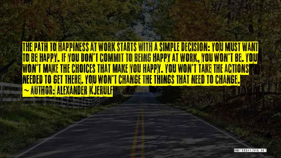 Life Path Change Quotes By Alexander Kjerulf