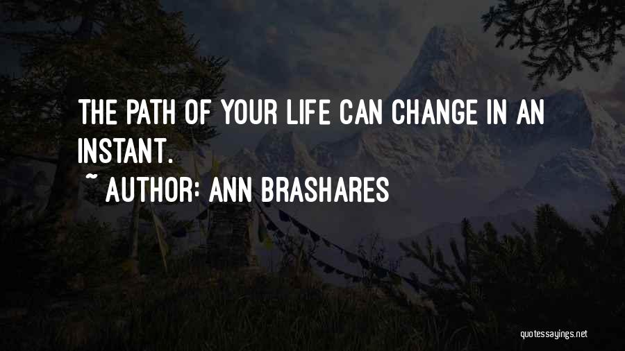 Life Path Change Quotes By Ann Brashares
