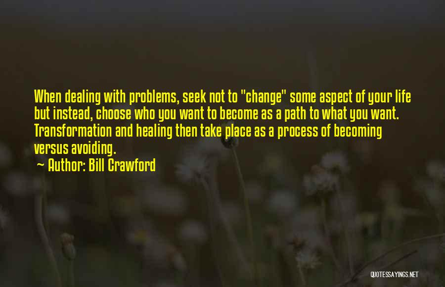 Life Path Change Quotes By Bill Crawford