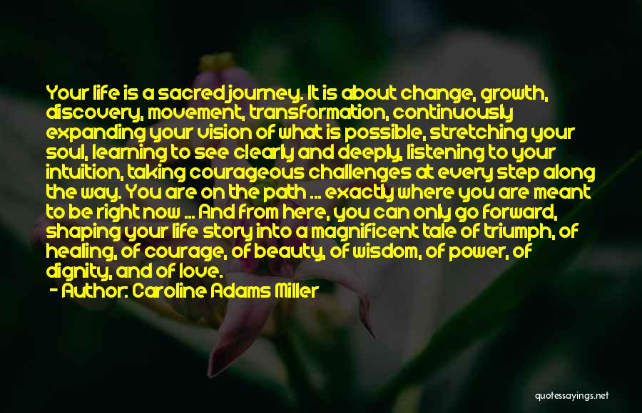 Life Path Change Quotes By Caroline Adams Miller