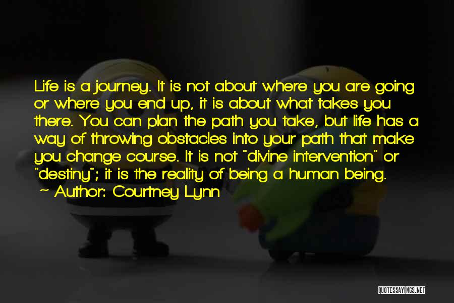 Life Path Change Quotes By Courtney Lynn
