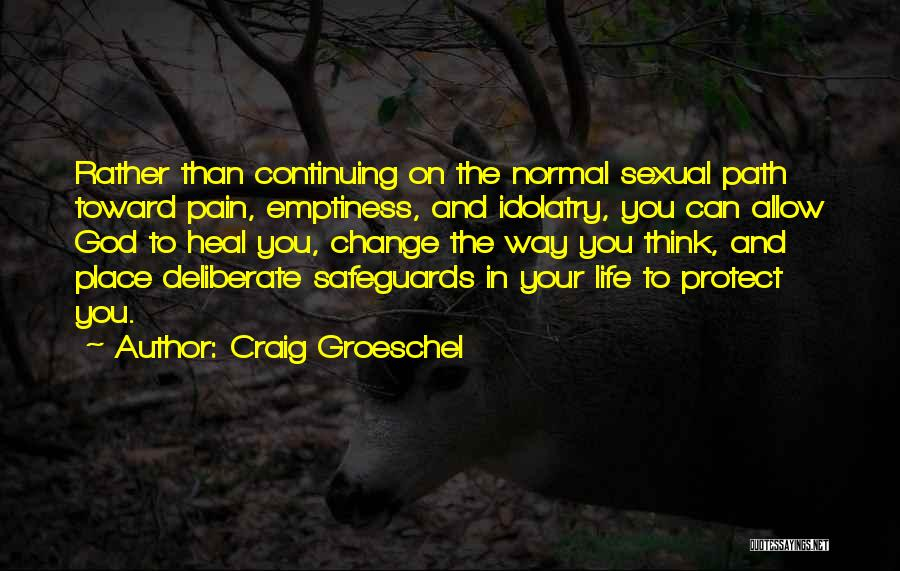 Life Path Change Quotes By Craig Groeschel