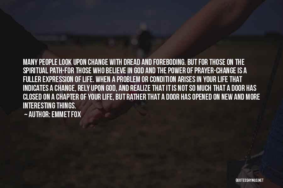 Life Path Change Quotes By Emmet Fox