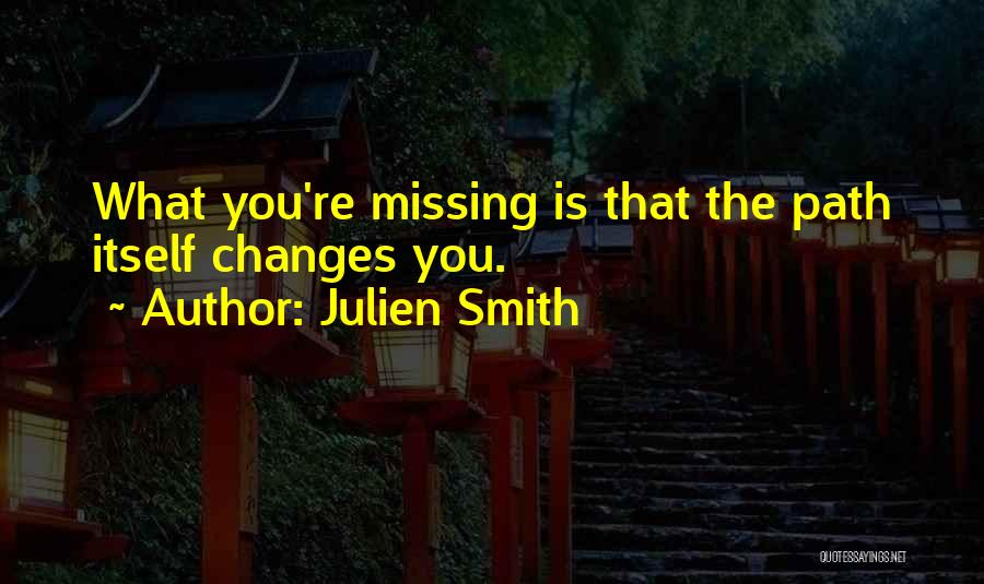 Life Path Change Quotes By Julien Smith