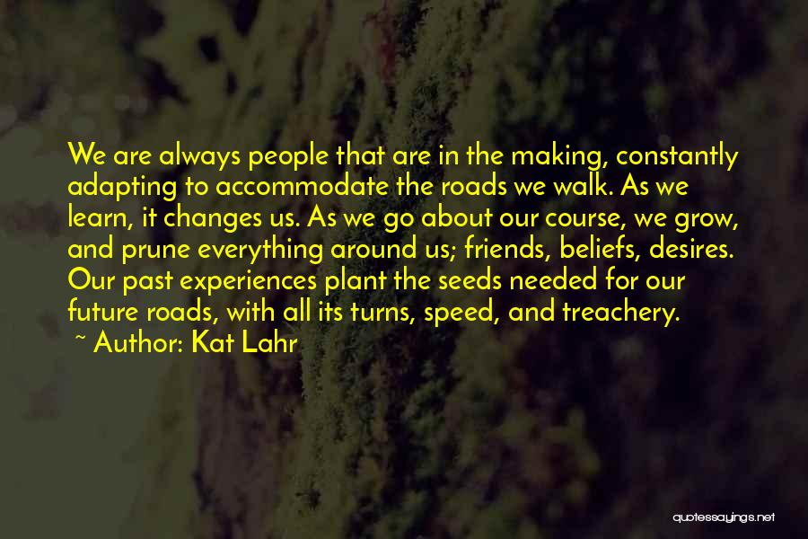 Life Path Change Quotes By Kat Lahr