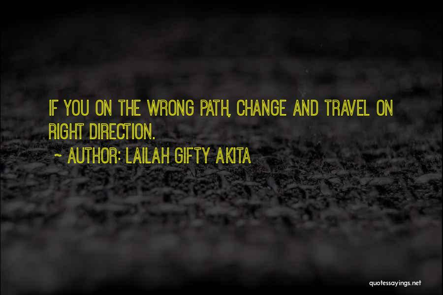 Life Path Change Quotes By Lailah Gifty Akita