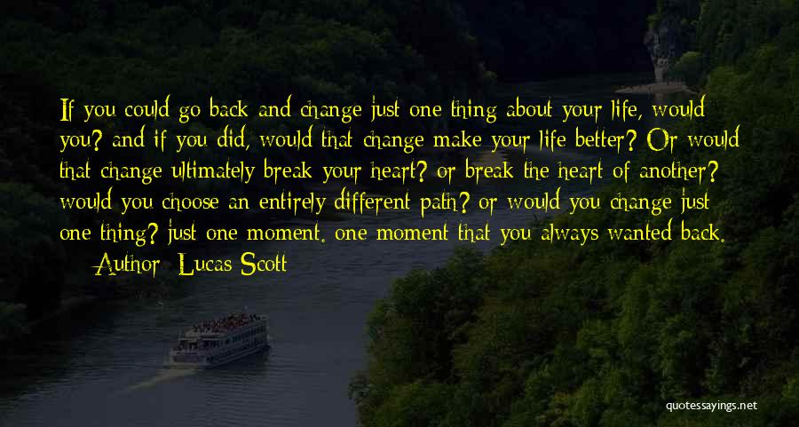 Life Path Change Quotes By Lucas Scott