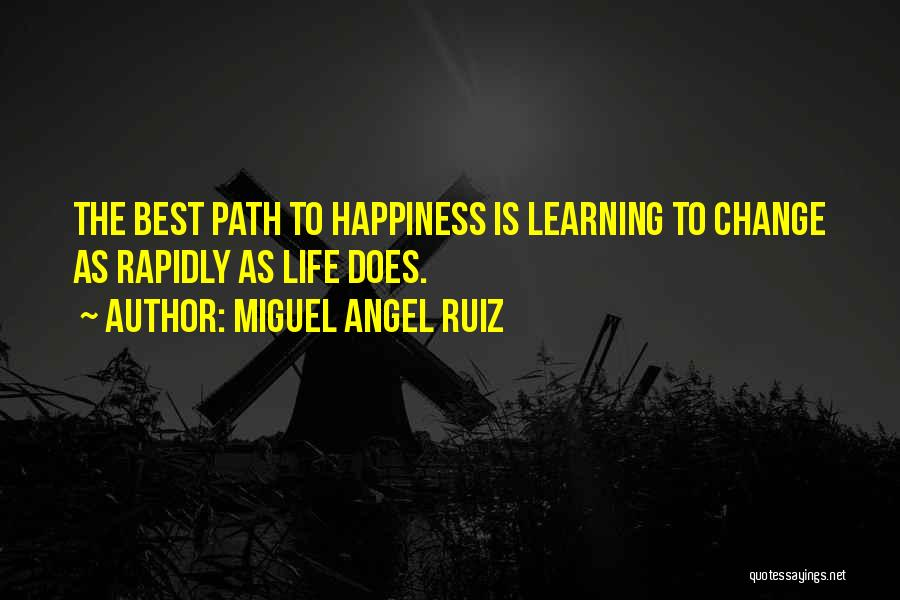Life Path Change Quotes By Miguel Angel Ruiz