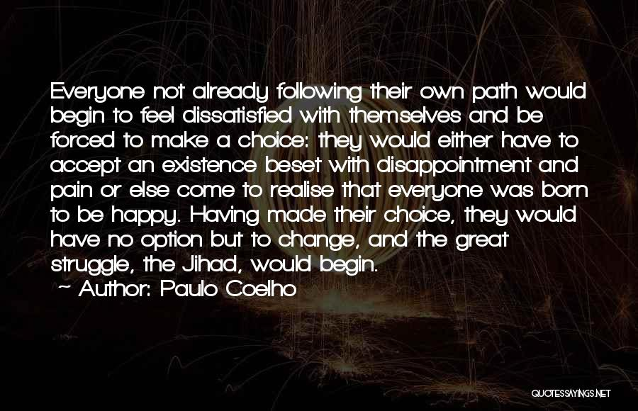 Life Path Change Quotes By Paulo Coelho