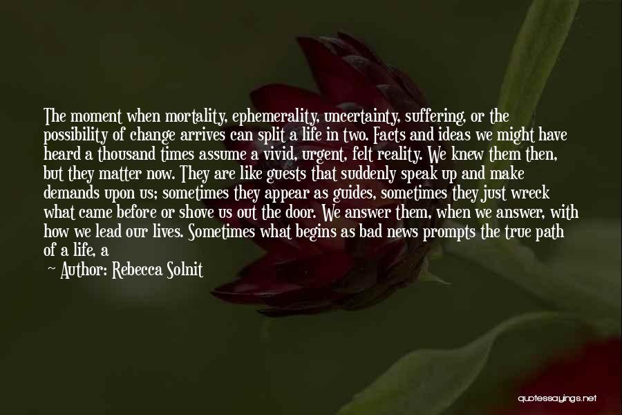 Life Path Change Quotes By Rebecca Solnit