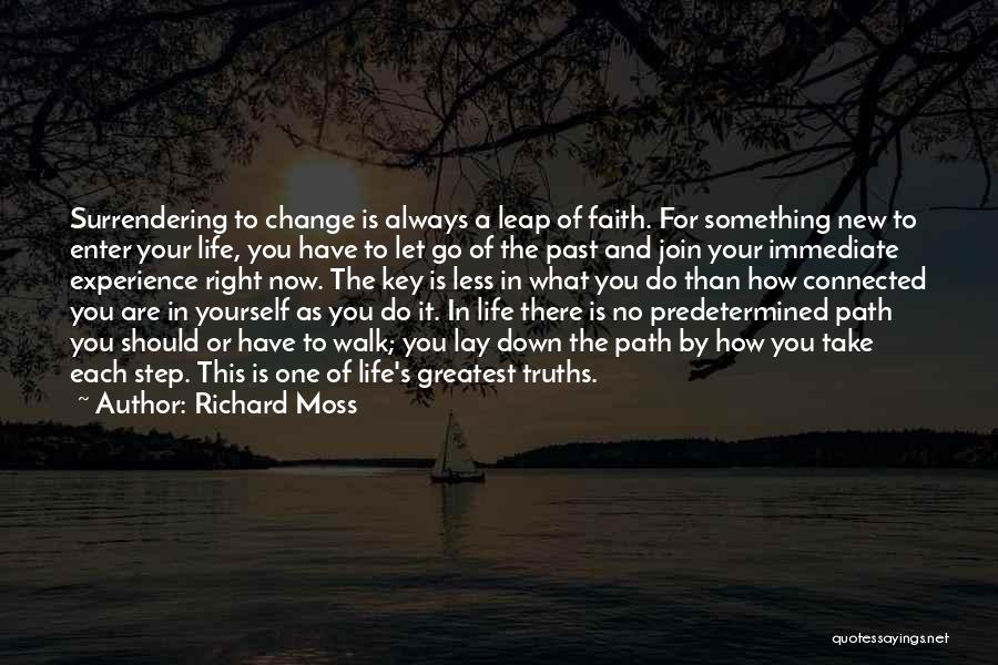 Life Path Change Quotes By Richard Moss