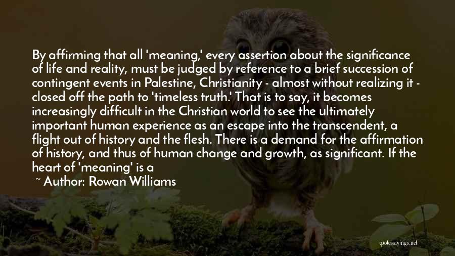 Life Path Change Quotes By Rowan Williams