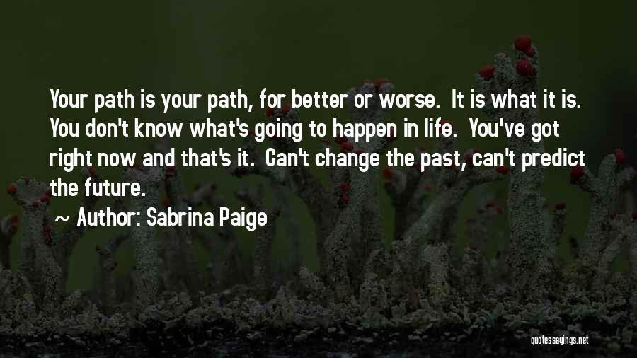 Life Path Change Quotes By Sabrina Paige