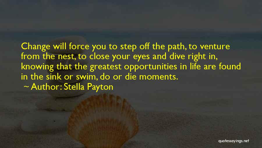 Life Path Change Quotes By Stella Payton