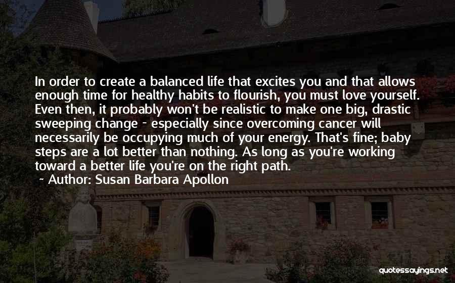 Life Path Change Quotes By Susan Barbara Apollon