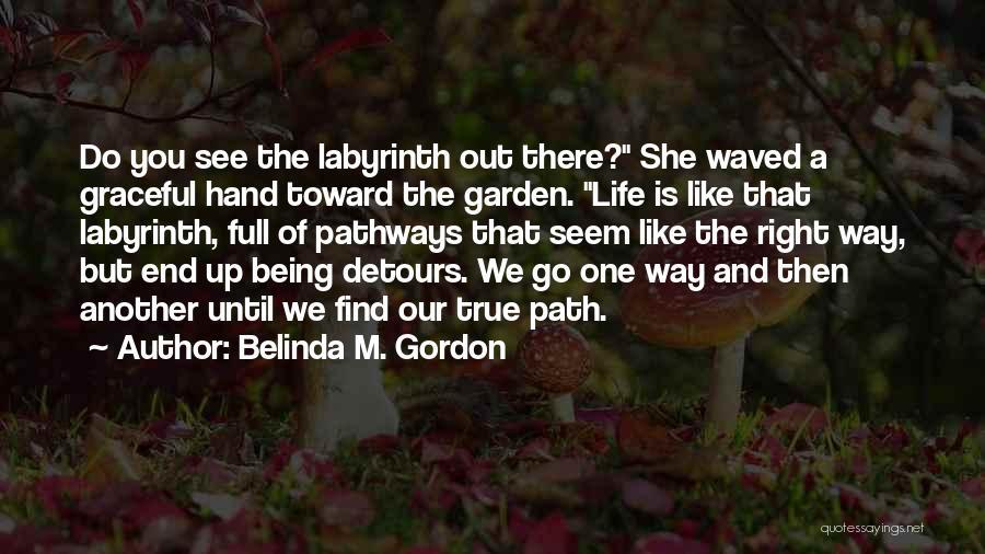 Life Pathways Quotes By Belinda M. Gordon