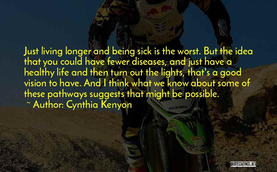 Life Pathways Quotes By Cynthia Kenyon
