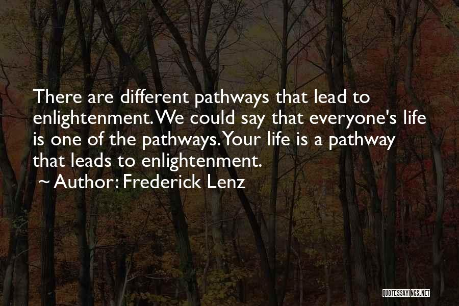 Life Pathways Quotes By Frederick Lenz